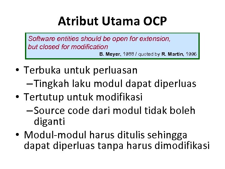 Atribut Utama OCP Software entities should be open for extension, but closed for modification