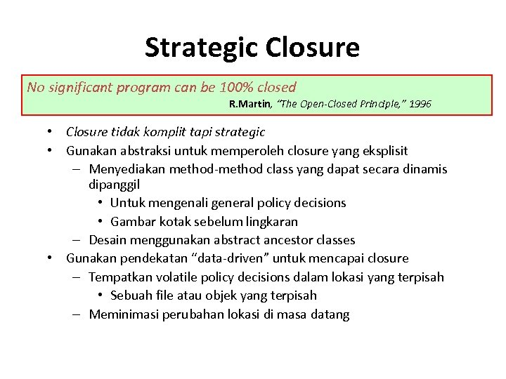 "Strategic Closure No significant program can be 100% closed R. Martin, ""The Open-Closed Principle,"