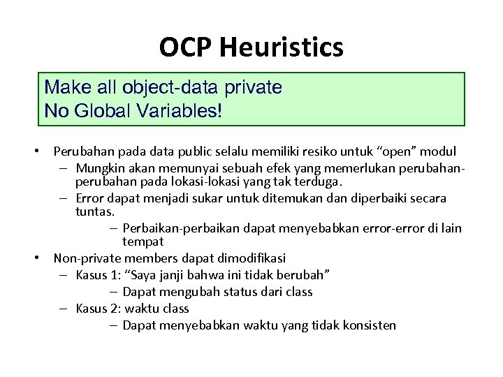 OCP Heuristics Make all object-data private No Global Variables! • Perubahan pada data public