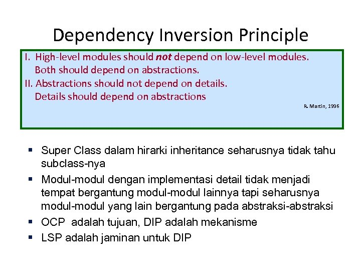 Dependency Inversion Principle I. High-level modules should not depend on low-level modules. Both should