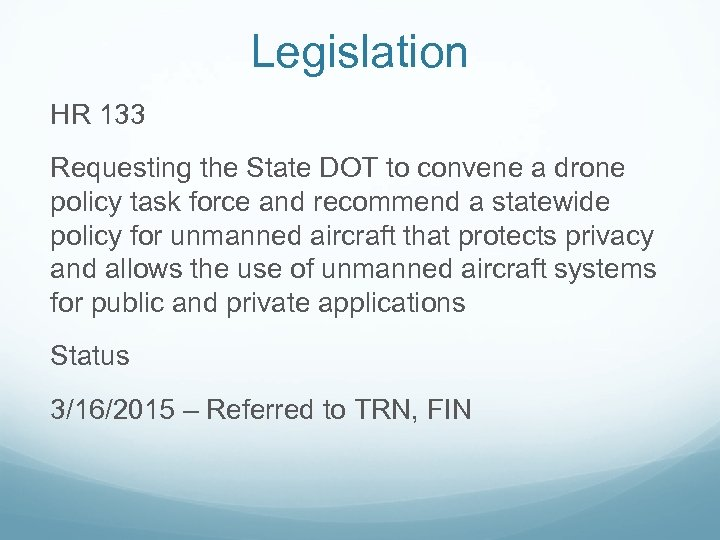 Legislation HR 133 Requesting the State DOT to convene a drone policy task force