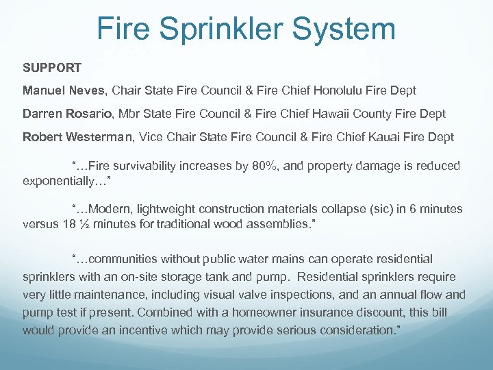 Fire Sprinkler System SUPPORT Manuel Neves, Chair State Fire Council & Fire Chief Honolulu