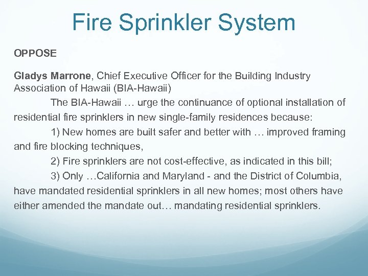 Fire Sprinkler System OPPOSE Gladys Marrone, Chief Executive Officer for the Building Industry Association
