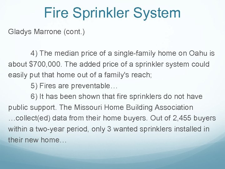 Fire Sprinkler System Gladys Marrone (cont. ) 4) The median price of a single-family