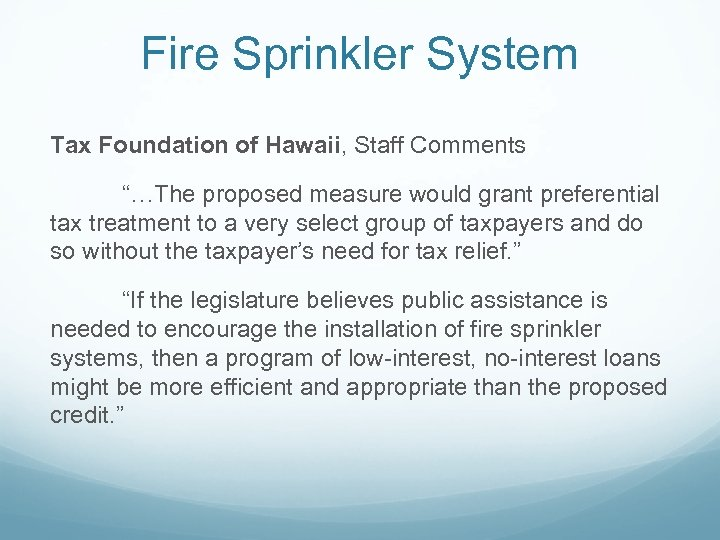 "Fire Sprinkler System Tax Foundation of Hawaii, Staff Comments ""…The proposed measure would grant"