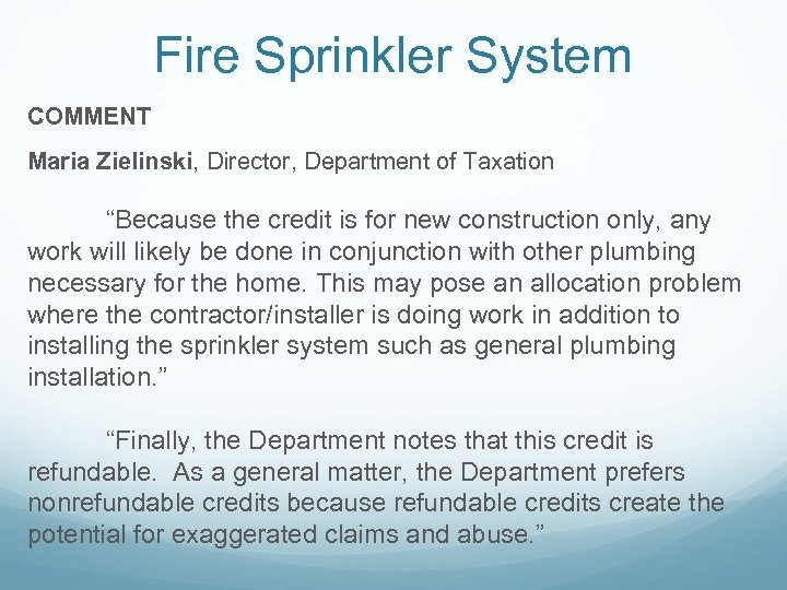 "Fire Sprinkler System COMMENT Maria Zielinski, Director, Department of Taxation ""Because the credit is"