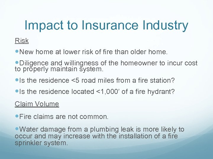 Impact to Insurance Industry Risk New home at lower risk of fire than older