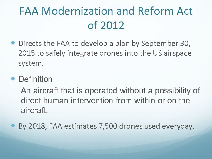 FAA Modernization and Reform Act of 2012 Directs the FAA to develop a plan