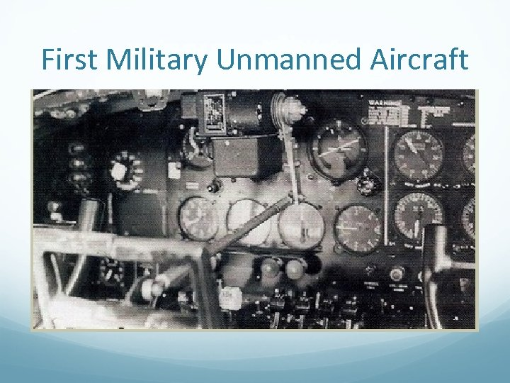 First Military Unmanned Aircraft