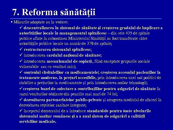 7. Reforma sănătăţii § Măsurile adoptate au în vedere: descentralizarea în sistemul de sănătate