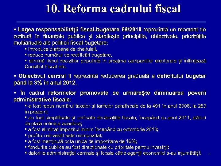 10. Reforma cadrului fiscal § Legea responsabilităţii fiscal-bugetare 69/2010 reprezintă un moment de cotitură