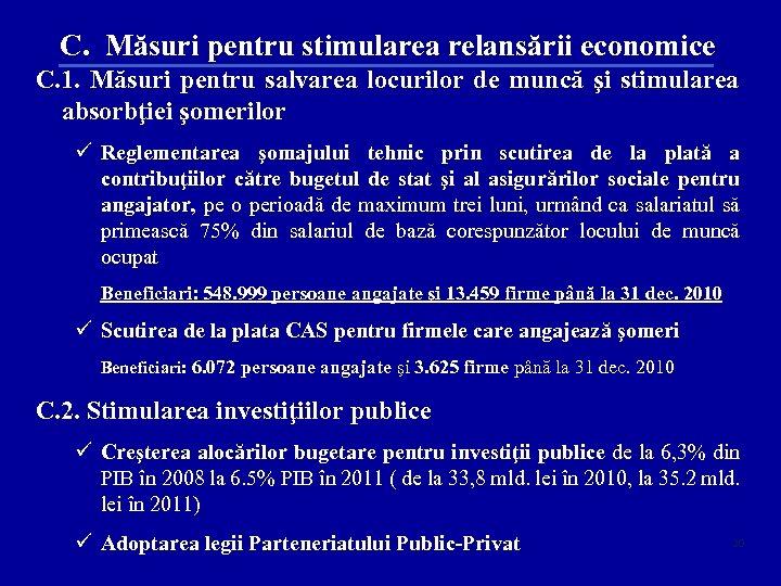 C. Măsuri pentru stimularea relansării economice C. 1. Măsuri pentru salvarea locurilor de muncă