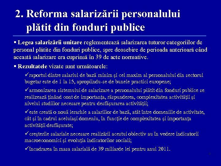 2. Reforma salarizării personalului plătit din fonduri publice § Legea salarizării unitare reglementează salarizarea