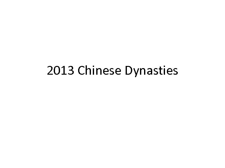 2013 Chinese Dynasties