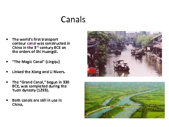 Canals • The world's first transport contour canal was constructed in China in the