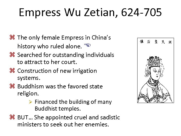 Empress Wu Zetian, 624 -705 z The only female Empress in China's history who