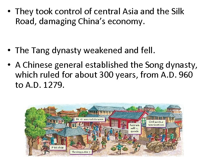 • They took control of central Asia and the Silk Road, damaging China's