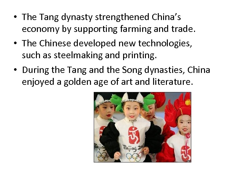 • The Tang dynasty strengthened China's economy by supporting farming and trade. •