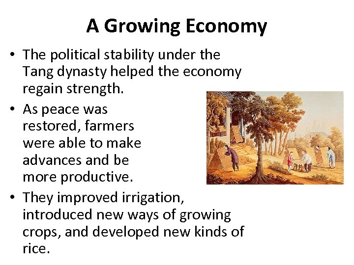 A Growing Economy • The political stability under the Tang dynasty helped the economy