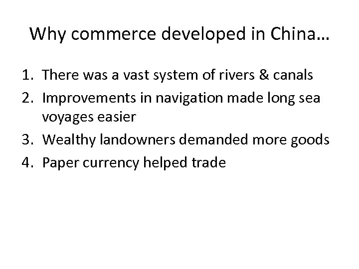 Why commerce developed in China… 1. There was a vast system of rivers &