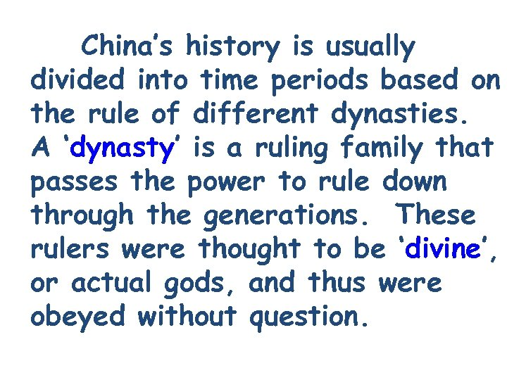 China's history is usually divided into time periods based on the rule of different