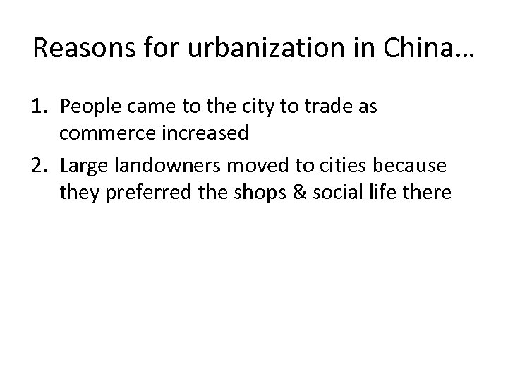 Reasons for urbanization in China… 1. People came to the city to trade as