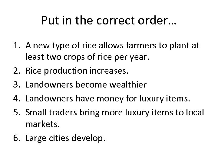 Put in the correct order… 1. A new type of rice allows farmers to