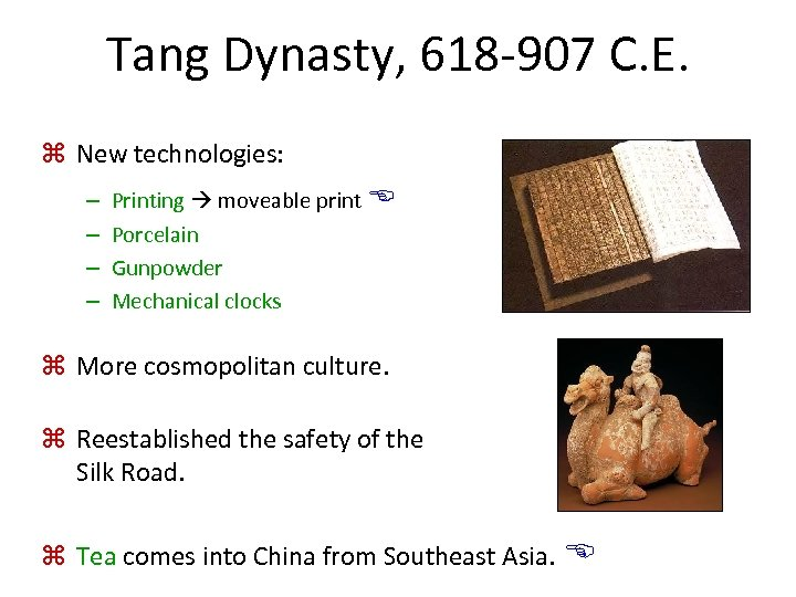 Tang Dynasty, 618 -907 C. E. z New technologies: – – Printing moveable print