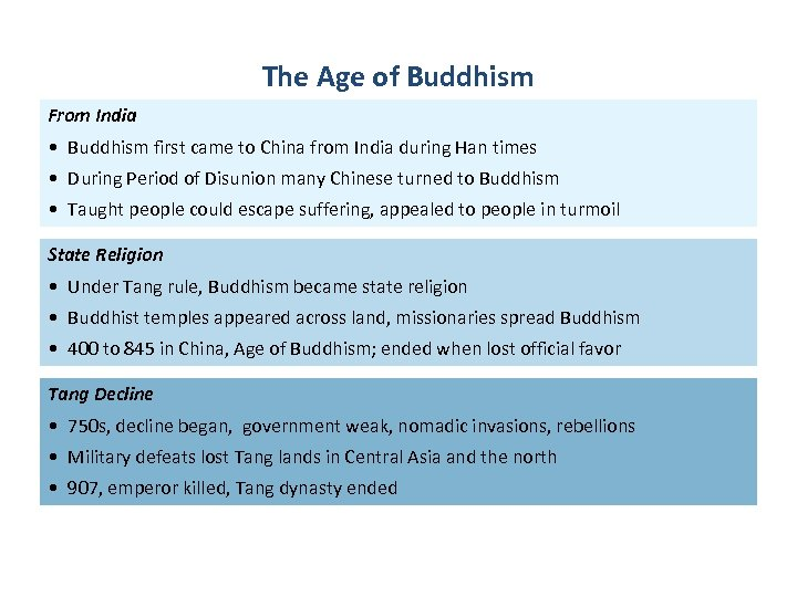 The Age of Buddhism From India • Buddhism first came to China from India