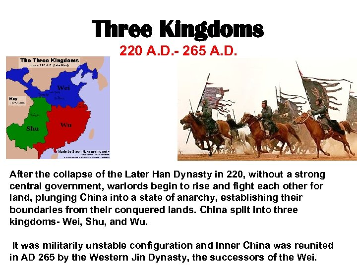 Three Kingdoms 220 A. D. - 265 A. D. After the collapse of the