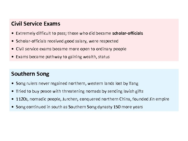 Civil Service Exams • Extremely difficult to pass; those who did became scholar-officials •
