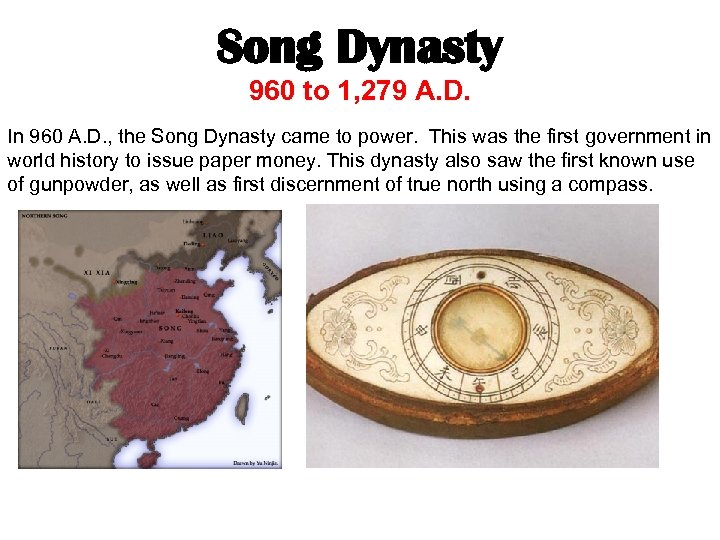 Song Dynasty 960 to 1, 279 A. D. In 960 A. D. , the