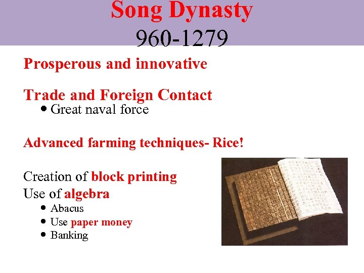 Song Dynasty 960 -1279 Prosperous and innovative Trade and Foreign Contact Great naval force