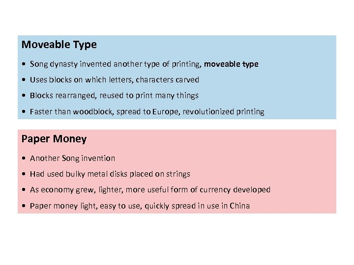 Moveable Type • Song dynasty invented another type of printing, moveable type • Uses