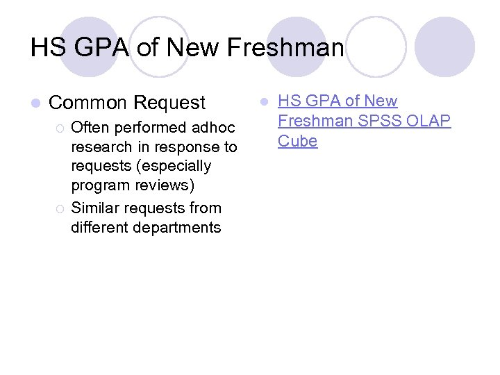 HS GPA of New Freshman l Common Request ¡ ¡ Often performed adhoc research