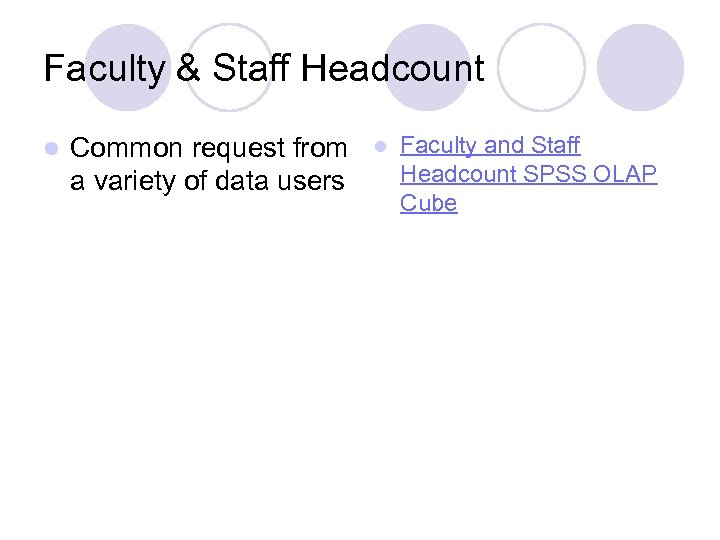 Faculty & Staff Headcount l Common request from a variety of data users l