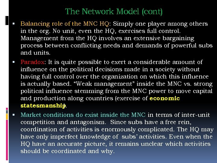 The Network Model (cont) Balancing role of the MNC HQ: Simply one player among