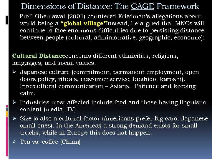 Dimensions of Distance: The CAGE Framework Prof. Ghemawat (2001) countered Friedman's allegations about world