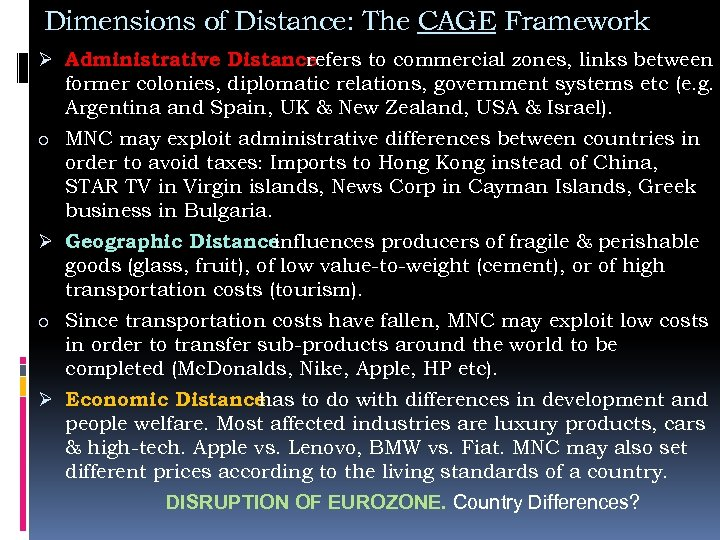 Dimensions of Distance: The CAGE Framework Ø Administrative Distance refers to commercial zones, links