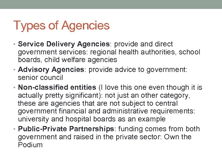 Types of Agencies • Service Delivery Agencies: provide and direct government services: regional health