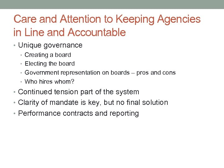 Care and Attention to Keeping Agencies in Line and Accountable • Unique governance •