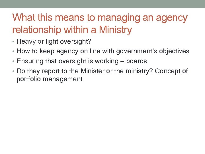What this means to managing an agency relationship within a Ministry • Heavy or