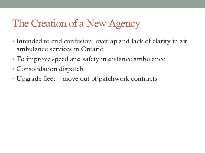 The Creation of a New Agency • Intended to end confusion, overlap and lack