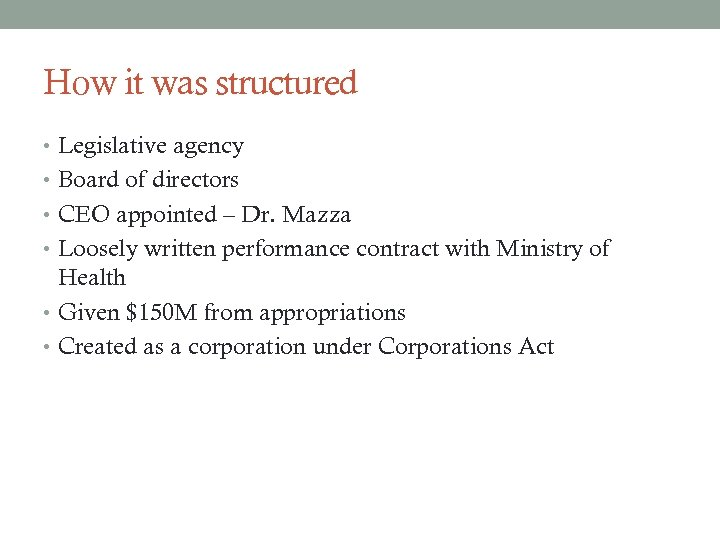 How it was structured • Legislative agency • Board of directors • CEO appointed