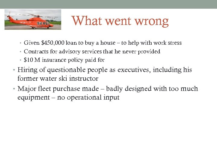 What went wrong • Given $450, 000 loan to buy a house – to