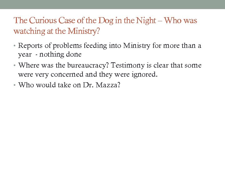 The Curious Case of the Dog in the Night – Who was watching at