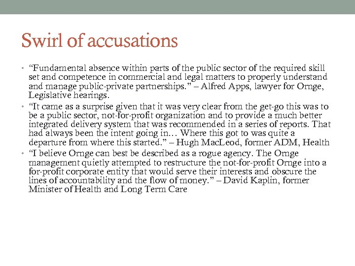 """Swirl of accusations • """"Fundamental absence within parts of the public sector of the"""