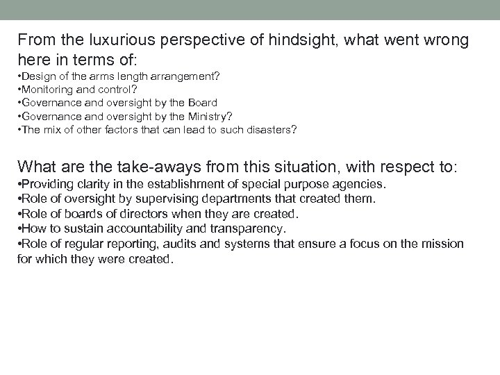From the luxurious perspective of hindsight, what went wrong here in terms of: •