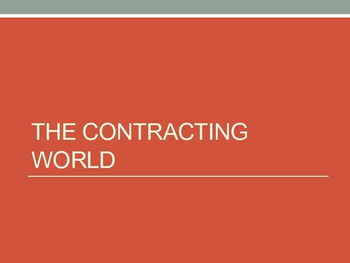 THE CONTRACTING WORLD