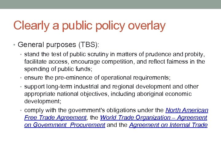 Clearly a public policy overlay • General purposes (TBS): • stand the test of
